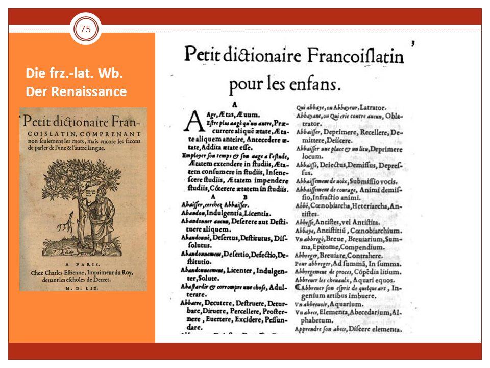 Die frz.-lat. Wb. Der Renaissance