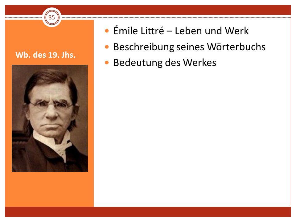 Émile Littré – Leben und Werk Beschreibung seines Wörterbuchs
