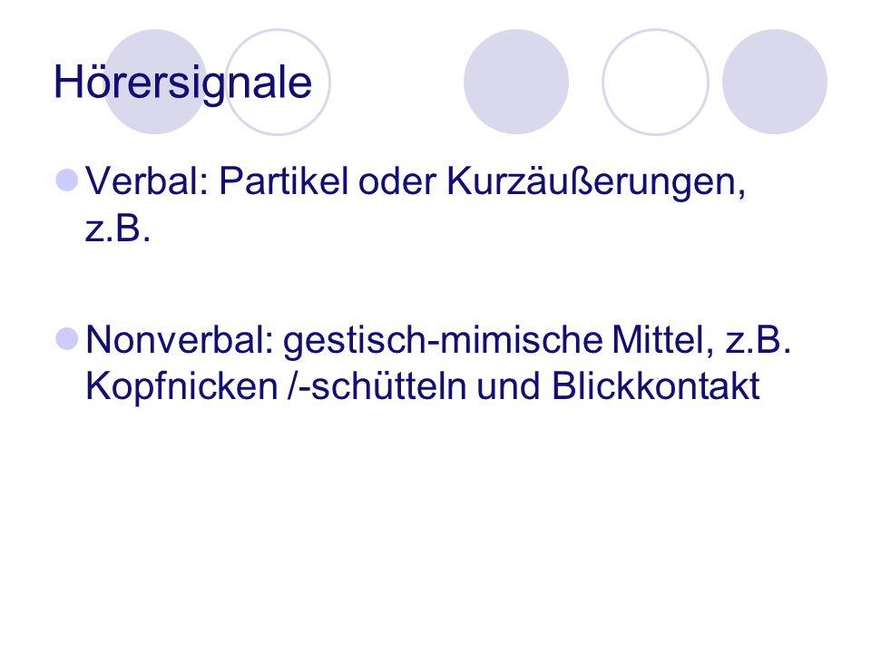 Hörersignale Verbal: Partikel oder Kurzäußerungen, z.B.