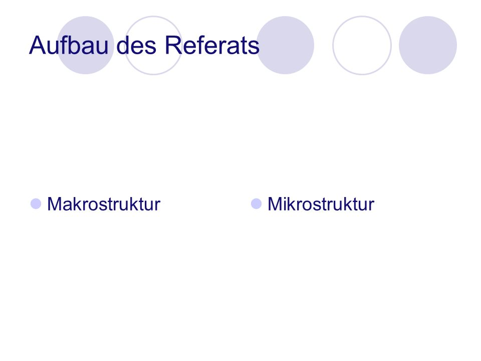 Aufbau des Referats Makrostruktur Mikrostruktur