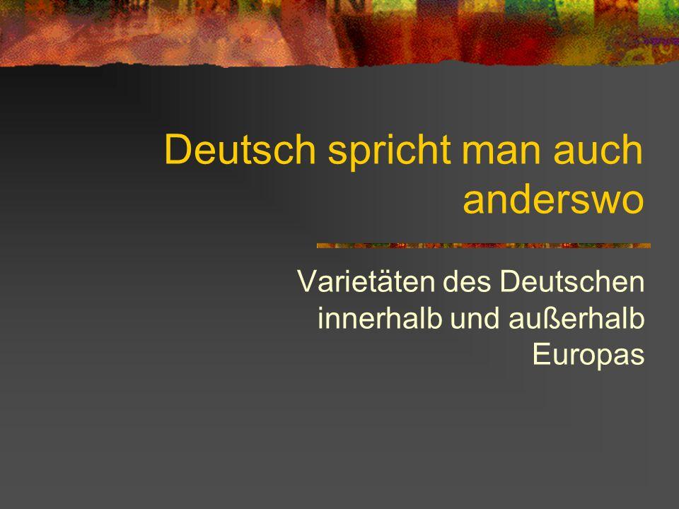 Deutsch spricht man auch anderswo