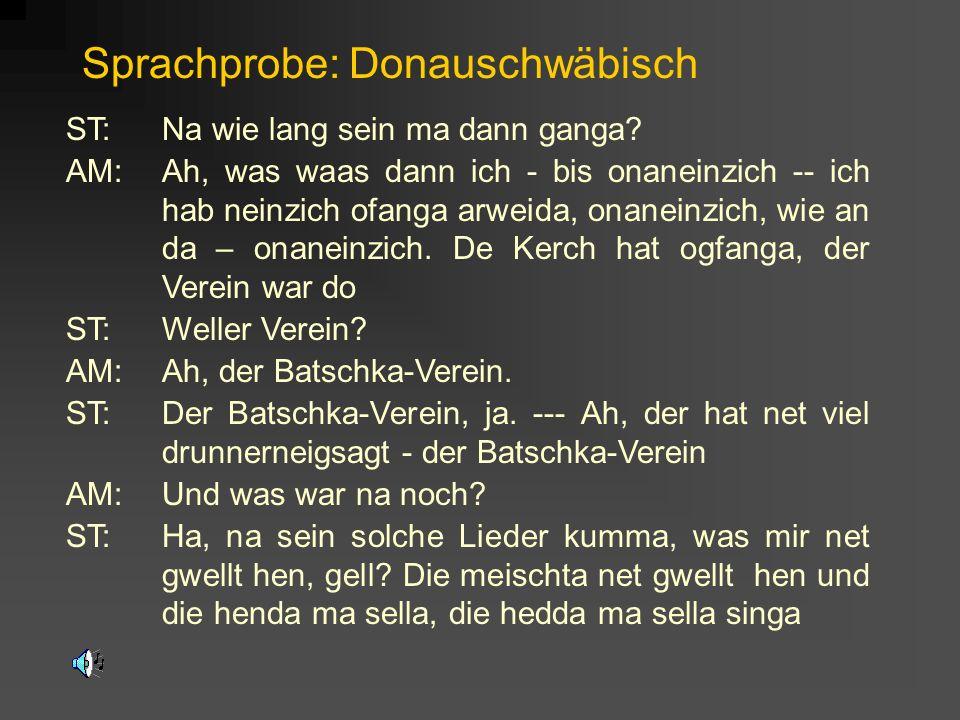 Sprachprobe: Donauschwäbisch