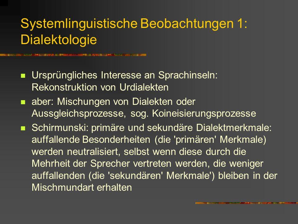 Systemlinguistische Beobachtungen 1: Dialektologie