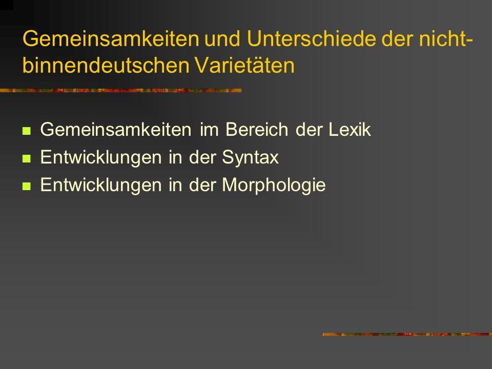 Gemeinsamkeiten und Unterschiede der nicht-binnendeutschen Varietäten