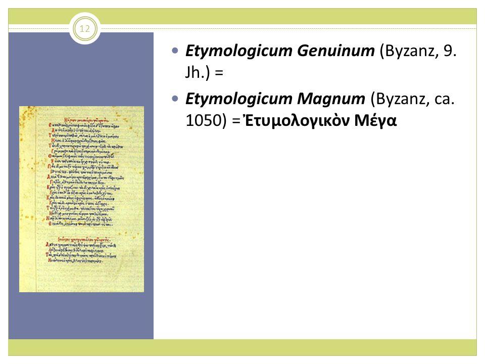 Etymologicum Genuinum (Byzanz, 9. Jh.) =