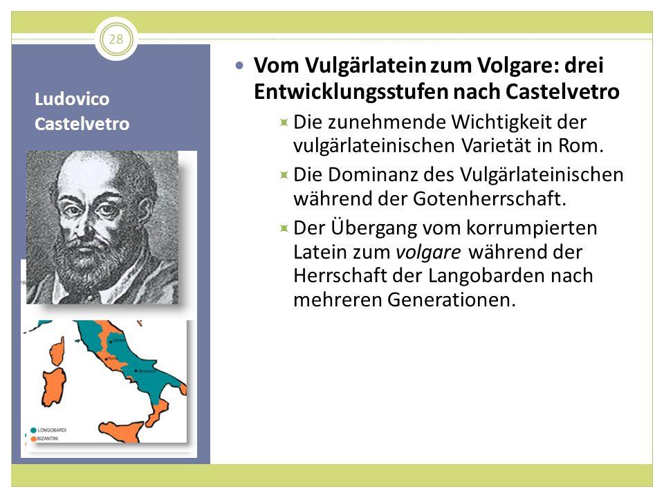 Vom Vulgärlatein zum Volgare: drei Entwicklungsstufen nach Castelvetro