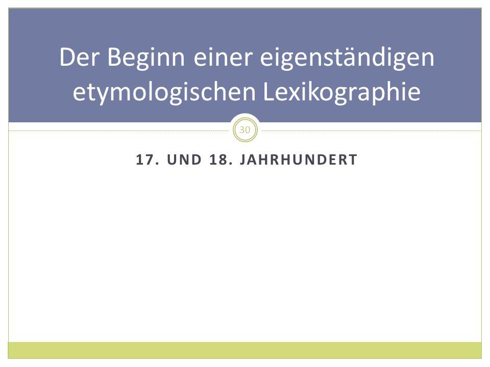Der Beginn einer eigenständigen etymologischen Lexikographie