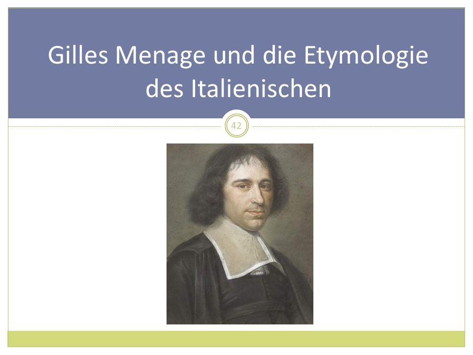 Gilles Menage und die Etymologie des Italienischen