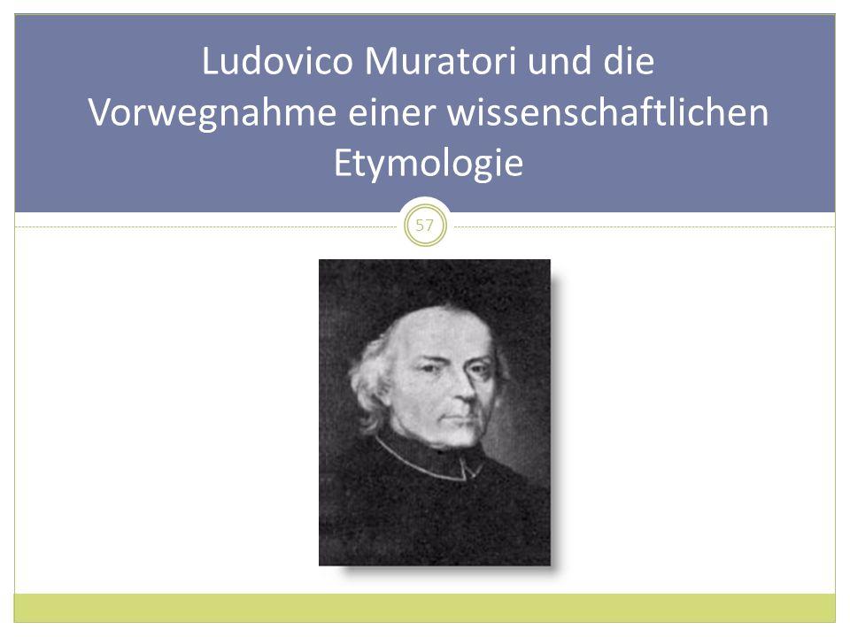 Ludovico Muratori und die Vorwegnahme einer wissenschaftlichen Etymologie
