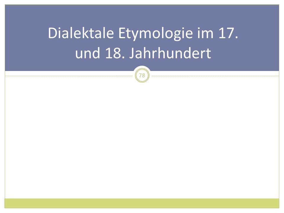 Dialektale Etymologie im 17. und 18. Jahrhundert