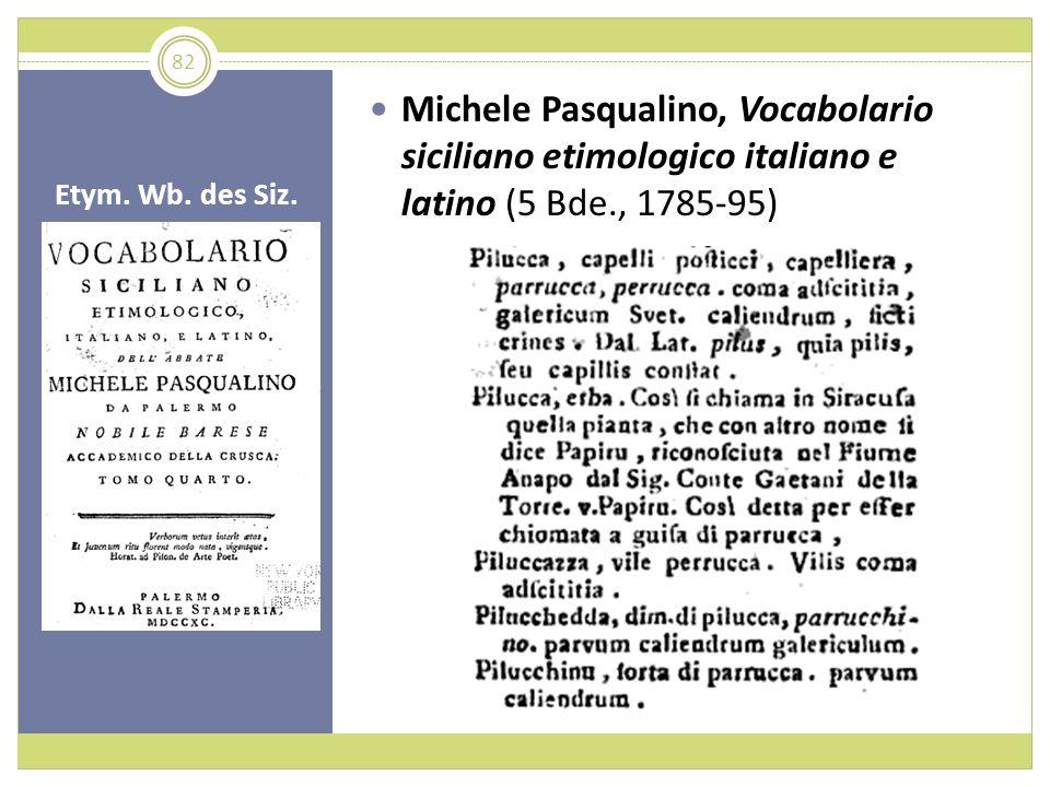 Michele Pasqualino, Vocabolario siciliano etimologico italiano e latino (5 Bde., 1785-95)