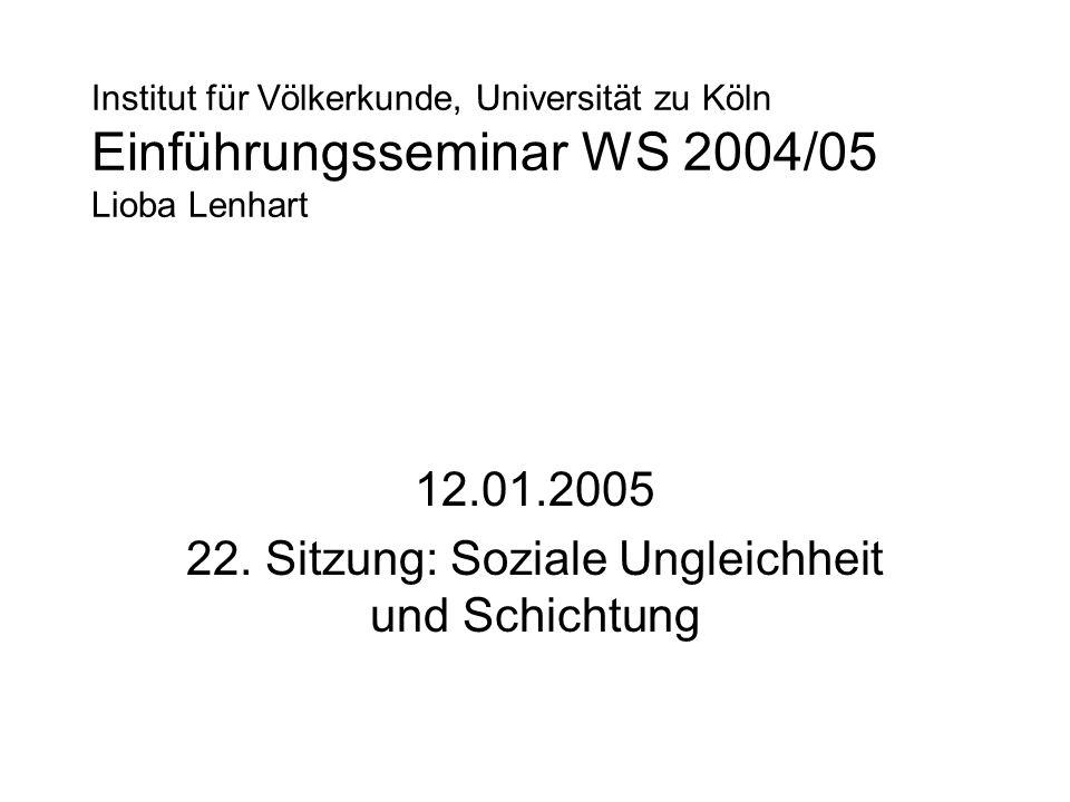 12.01.2005 22. Sitzung: Soziale Ungleichheit und Schichtung