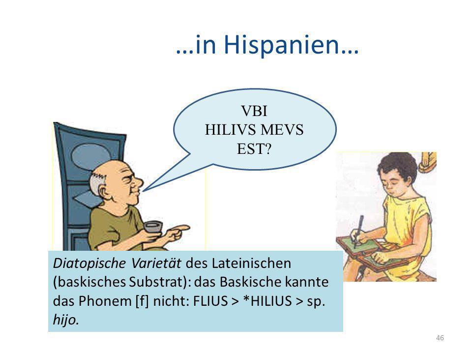 …in Hispanien… VBI HILIVS MEVS EST