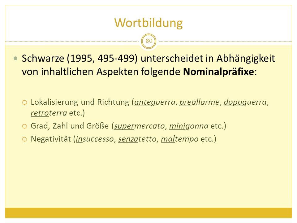 Wortbildung Schwarze (1995, 495-499) unterscheidet in Abhängigkeit von inhaltlichen Aspekten folgende Nominalpräfixe: