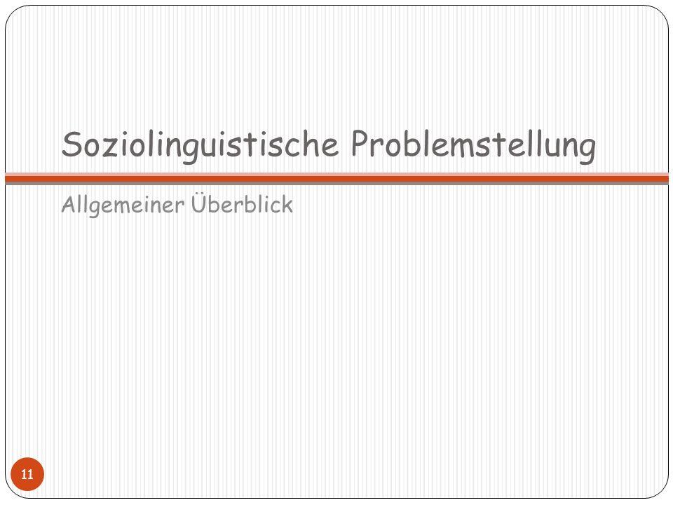 Soziolinguistische Problemstellung