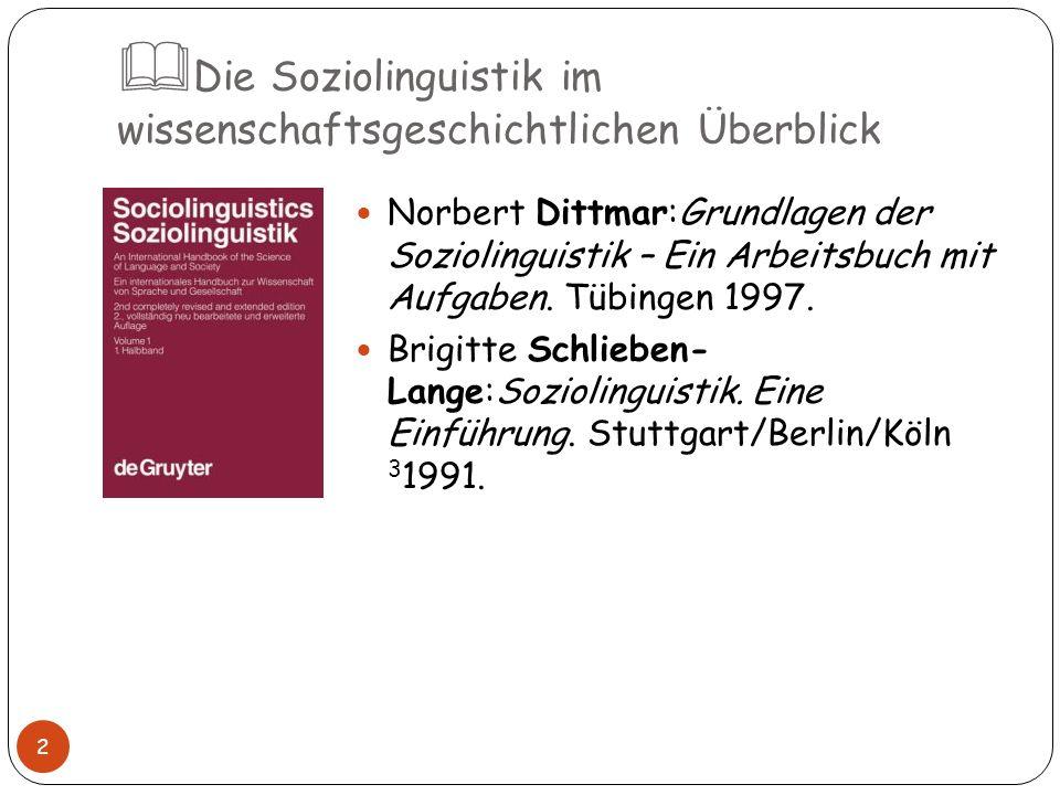 Die Soziolinguistik im wissenschaftsgeschichtlichen Überblick