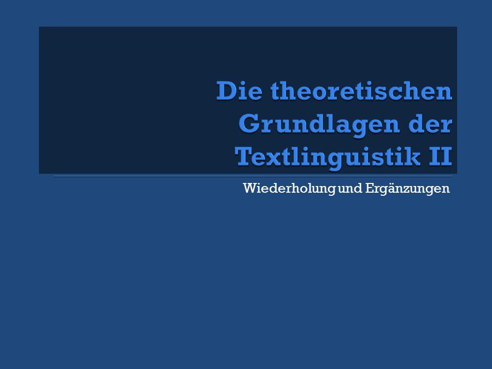 Die theoretischen Grundlagen der Textlinguistik II