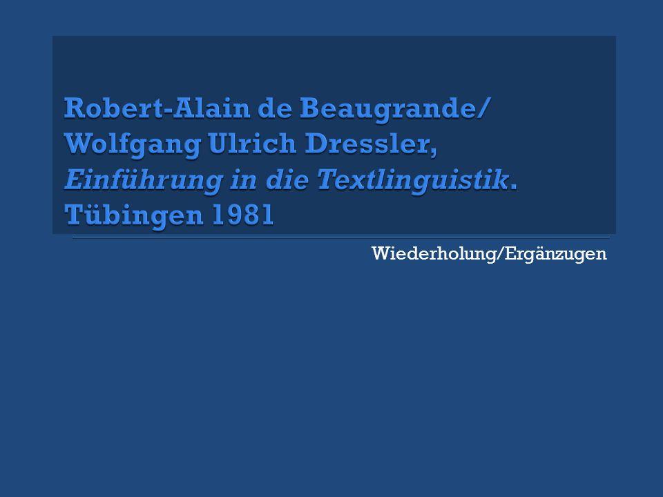 Robert-Alain de Beaugrande/ Wolfgang Ulrich Dressler, Einführung in die Textlinguistik. Tübingen 1981
