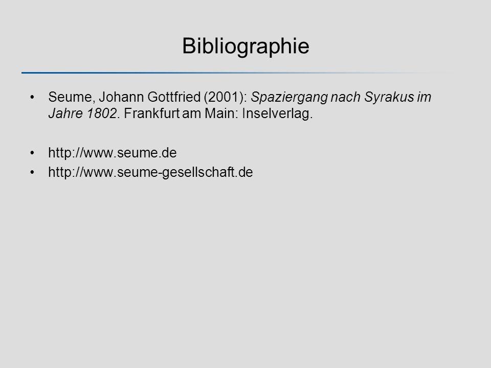 Bibliographie Seume, Johann Gottfried (2001): Spaziergang nach Syrakus im Jahre 1802. Frankfurt am Main: Inselverlag.