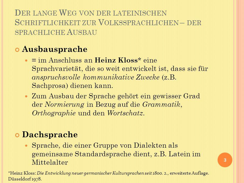 Der lange Weg von der lateinischen Schriftlichkeit zur Volkssprachlichen – der sprachliche Ausbau