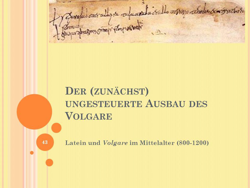 Der (zunächst) ungesteuerte Ausbau des Volgare