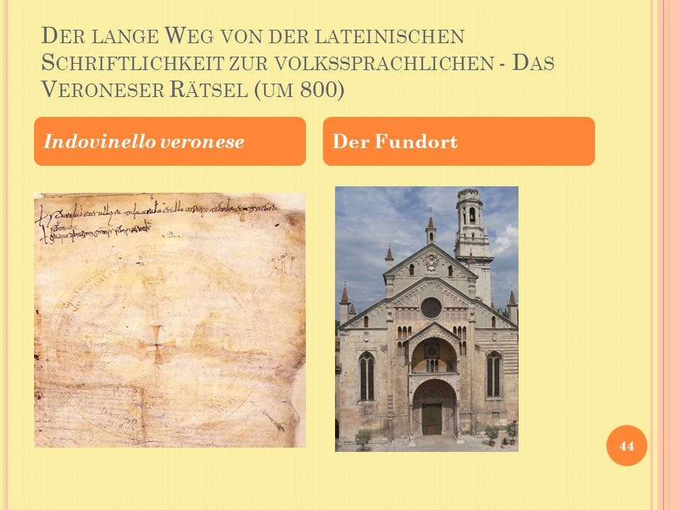 Der lange Weg von der lateinischen Schriftlichkeit zur volkssprachlichen - Das Veroneser Rätsel (um 800)
