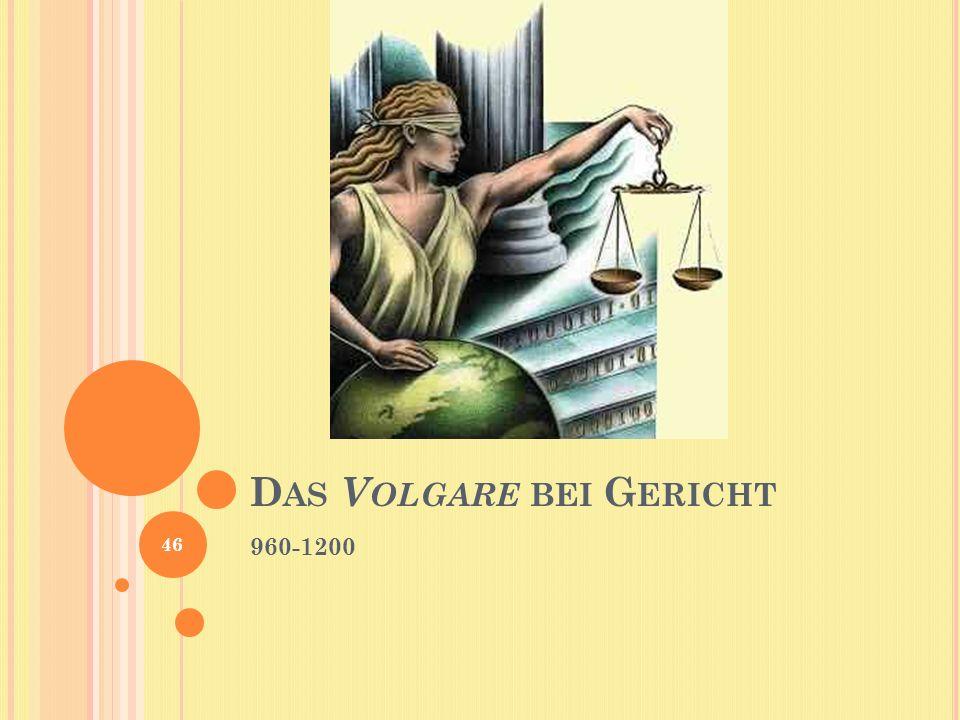 Das Volgare bei Gericht