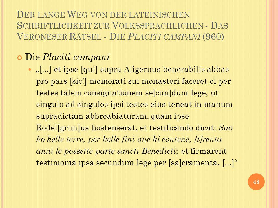 Der lange Weg von der lateinischen Schriftlichkeit zur Volkssprachlichen - Das Veroneser Rätsel - Die Placiti campani (960)