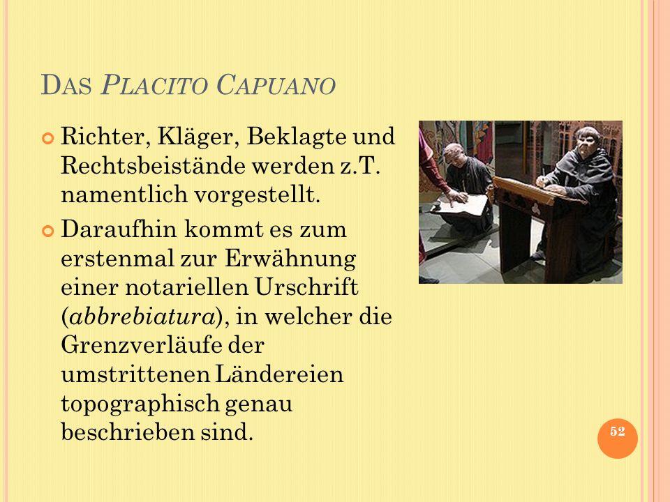Das Placito Capuano Richter, Kläger, Beklagte und Rechtsbeistände werden z.T. namentlich vorgestellt.