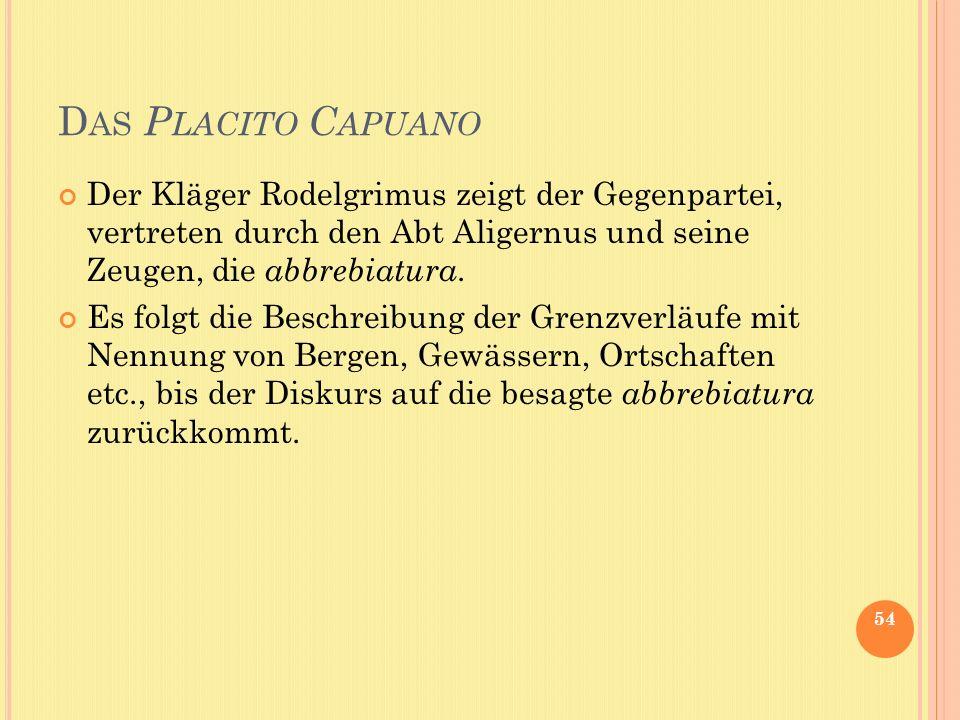 Das Placito Capuano Der Kläger Rodelgrimus zeigt der Gegenpartei, vertreten durch den Abt Aligernus und seine Zeugen, die abbrebiatura.