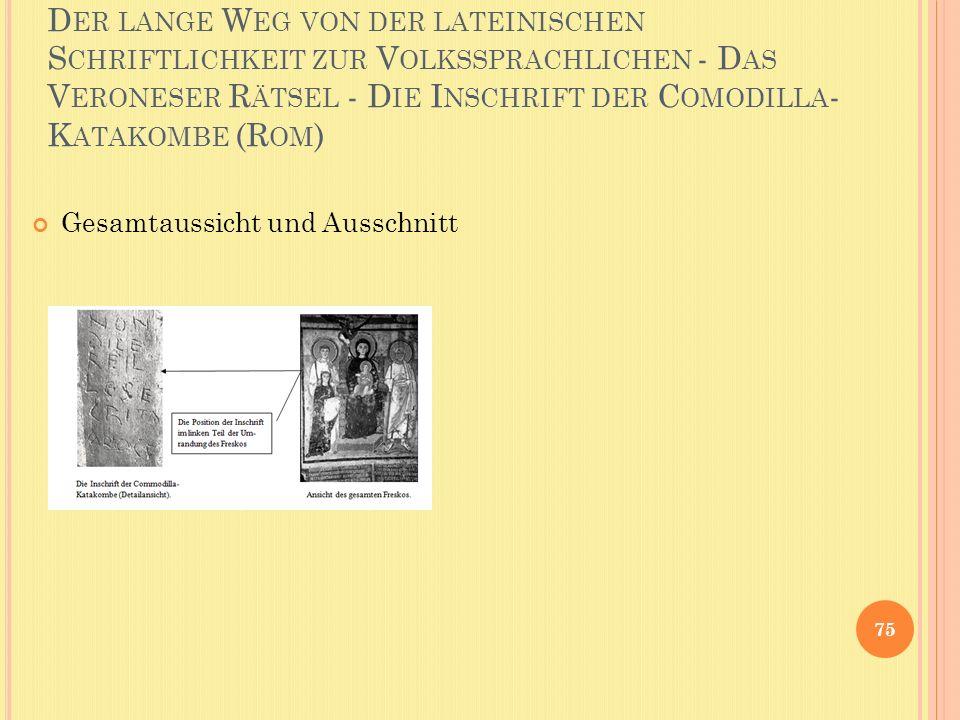 Der lange Weg von der lateinischen Schriftlichkeit zur Volkssprachlichen - Das Veroneser Rätsel - Die Inschrift der Comodilla-Katakombe (Rom)