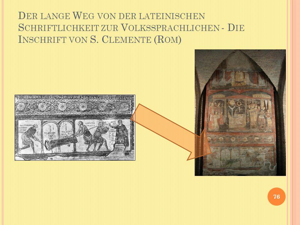 Der lange Weg von der lateinischen Schriftlichkeit zur Volkssprachlichen - Die Inschrift von S.