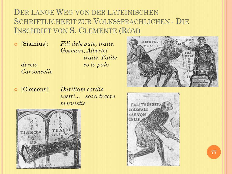 Der lange Weg von der lateinischen Schriftlichkeit zur Volkssprachlichen - Die Inschrift von S. Clemente (Rom)