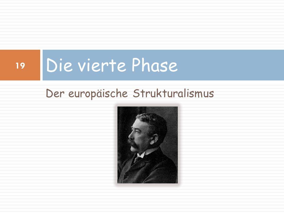 Die vierte Phase Der europäische Strukturalismus