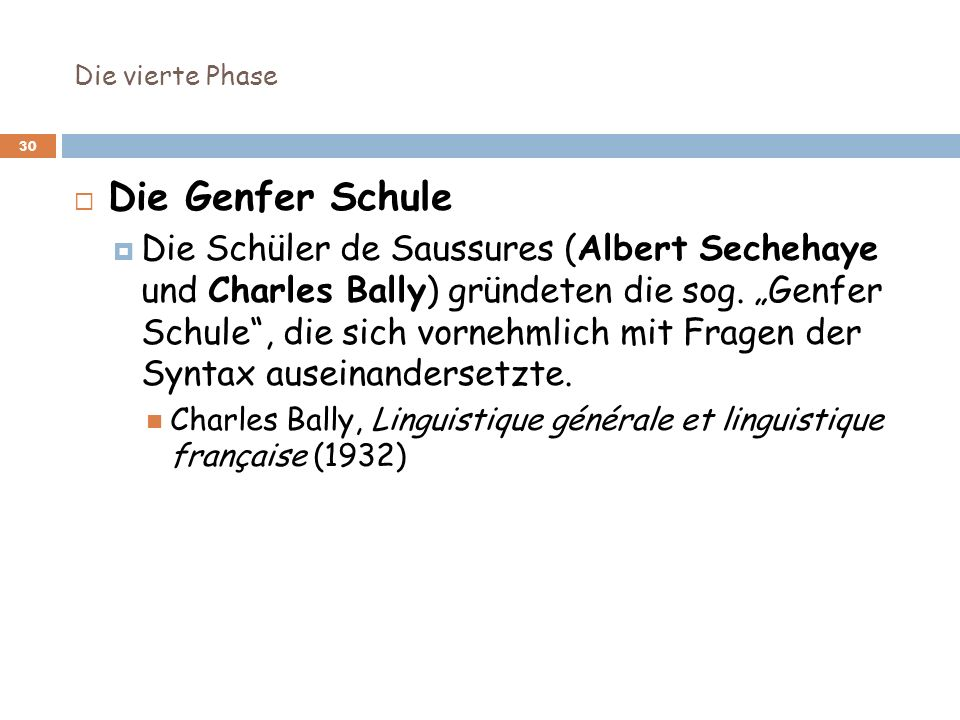 Die vierte Phase Die Genfer Schule.