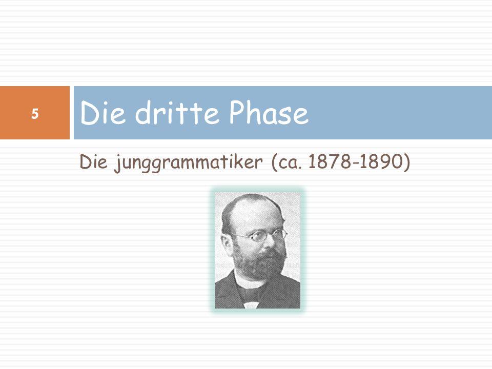 Die dritte Phase Die junggrammatiker (ca. 1878-1890)