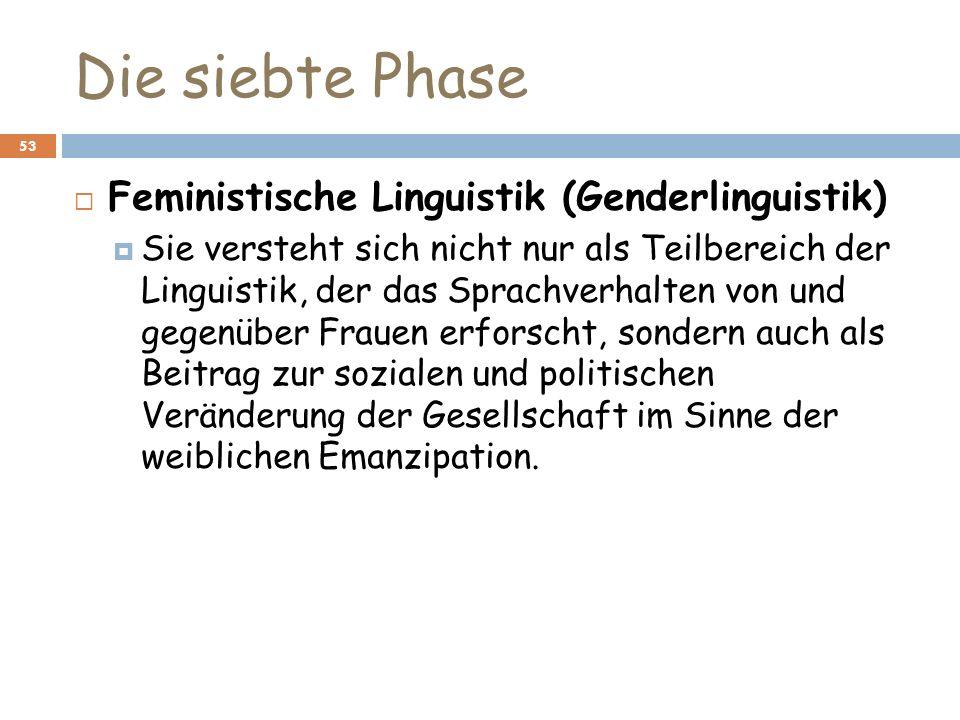 Die siebte Phase Feministische Linguistik (Genderlinguistik)