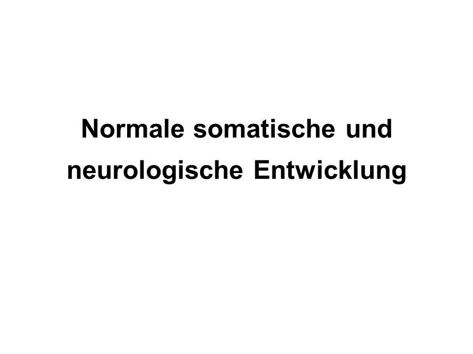 Normale somatische und neurologische Entwicklung