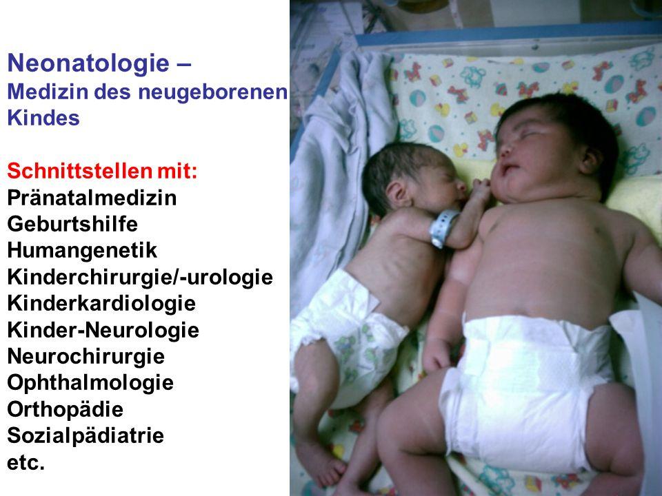 Neonatologie – Medizin des neugeborenen Kindes Schnittstellen mit: