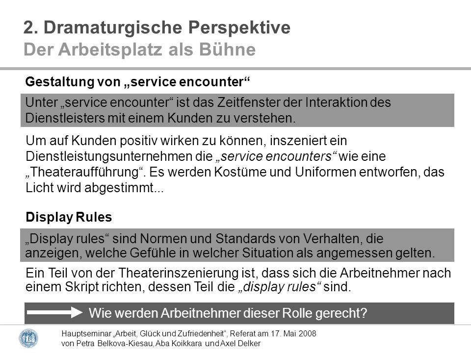 2. Dramaturgische Perspektive Der Arbeitsplatz als Bühne