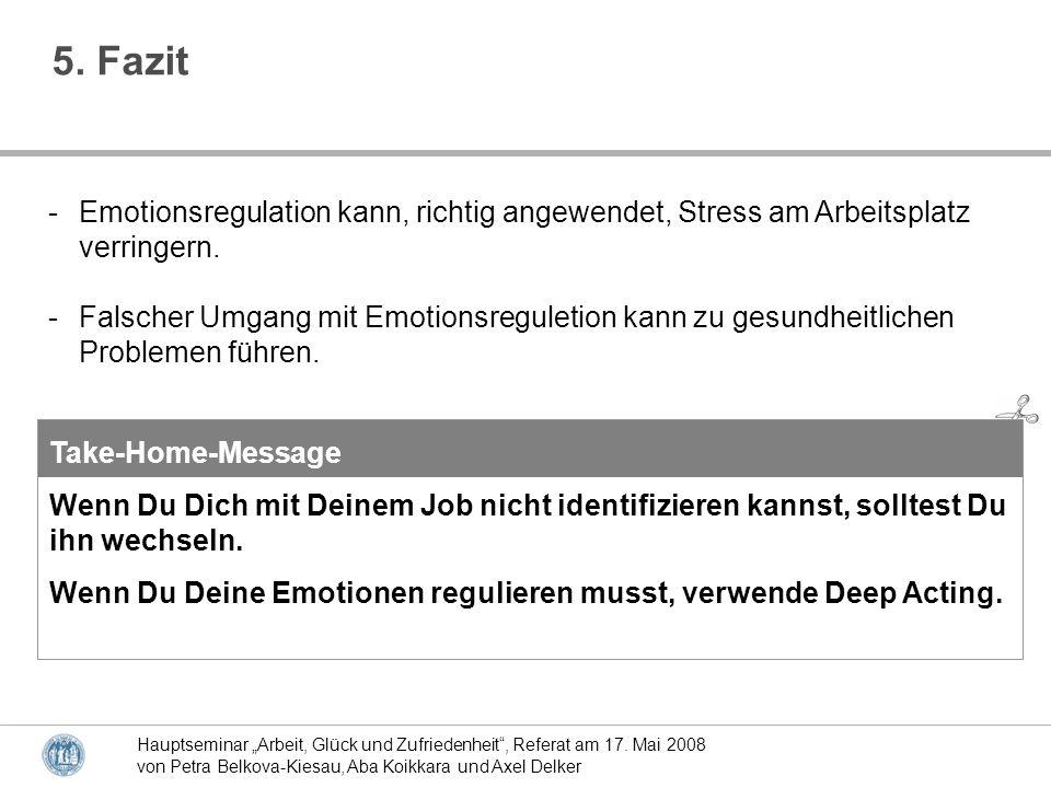 5. Fazit - Emotionsregulation kann, richtig angewendet, Stress am Arbeitsplatz verringern.