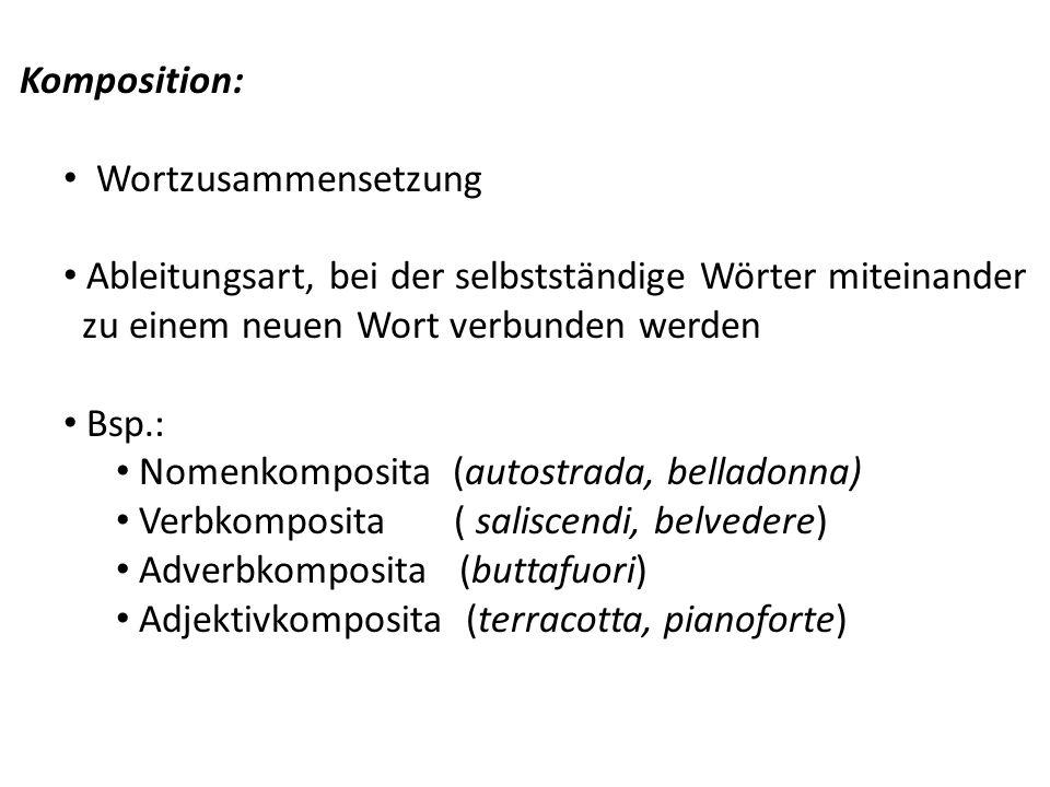 Komposition: Wortzusammensetzung. Ableitungsart, bei der selbstständige Wörter miteinander. zu einem neuen Wort verbunden werden.