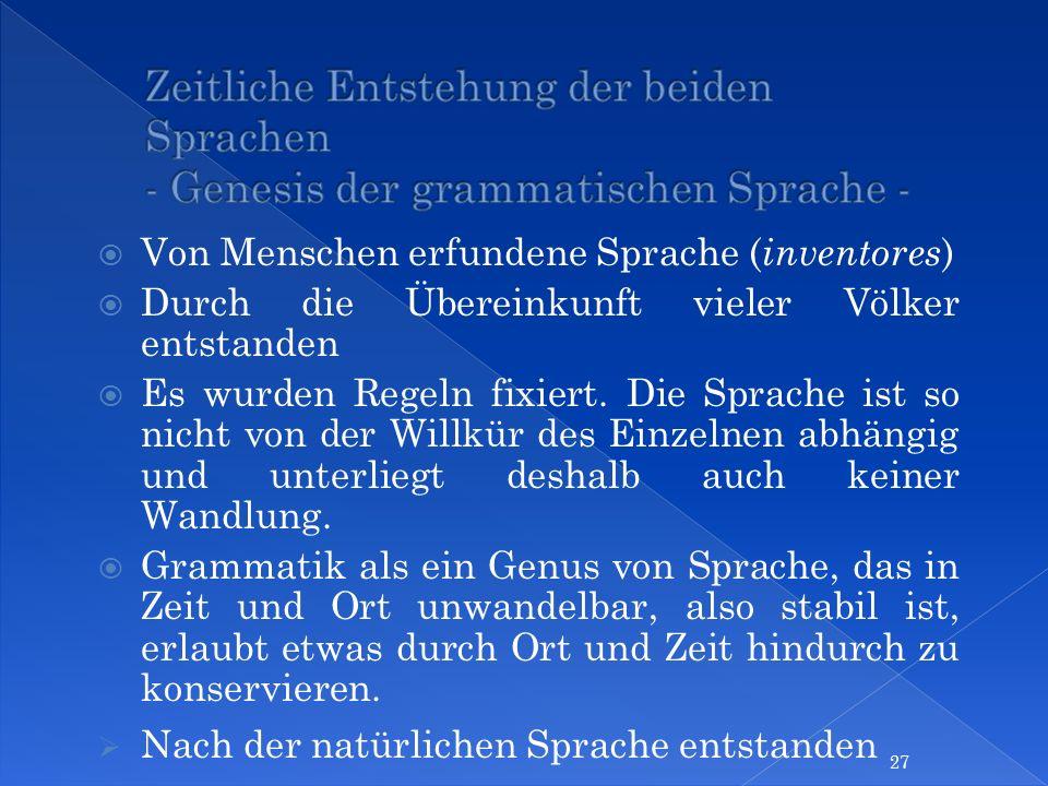 Zeitliche Entstehung der beiden Sprachen - Genesis der grammatischen Sprache -