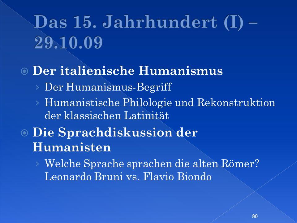Das 15. Jahrhundert (I) – 29.10.09 Der italienische Humanismus