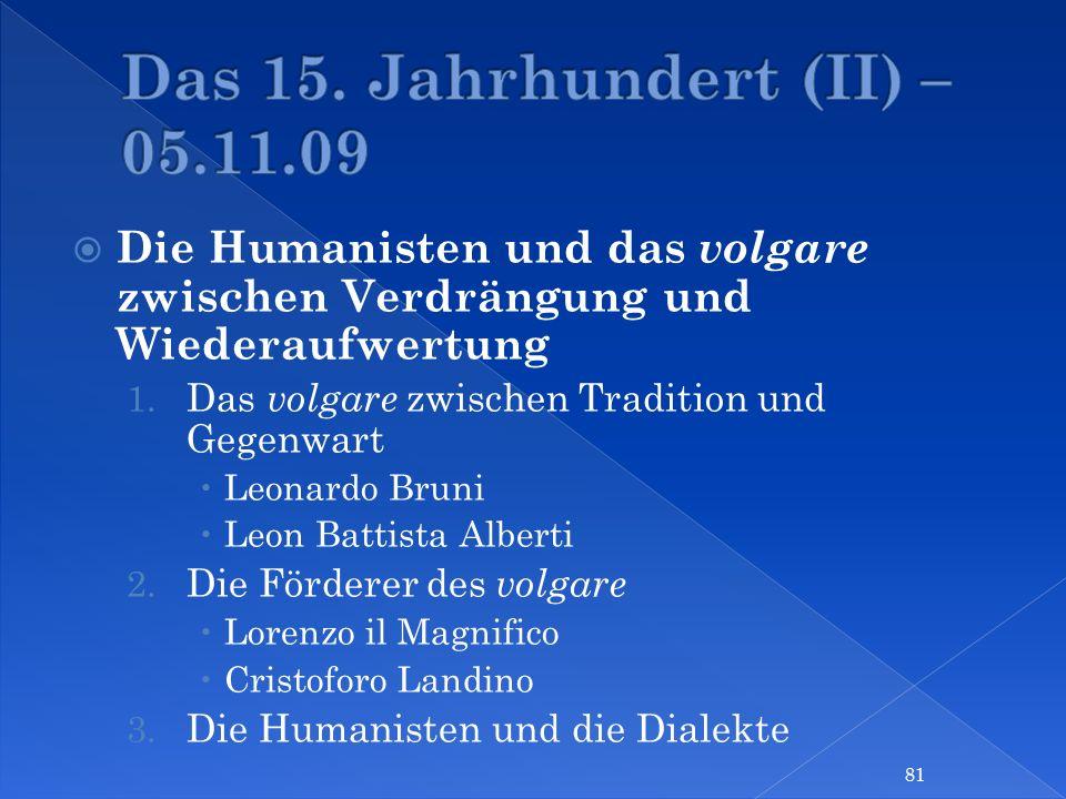 Das 15. Jahrhundert (II) – 05.11.09 Die Humanisten und das volgare zwischen Verdrängung und Wiederaufwertung.