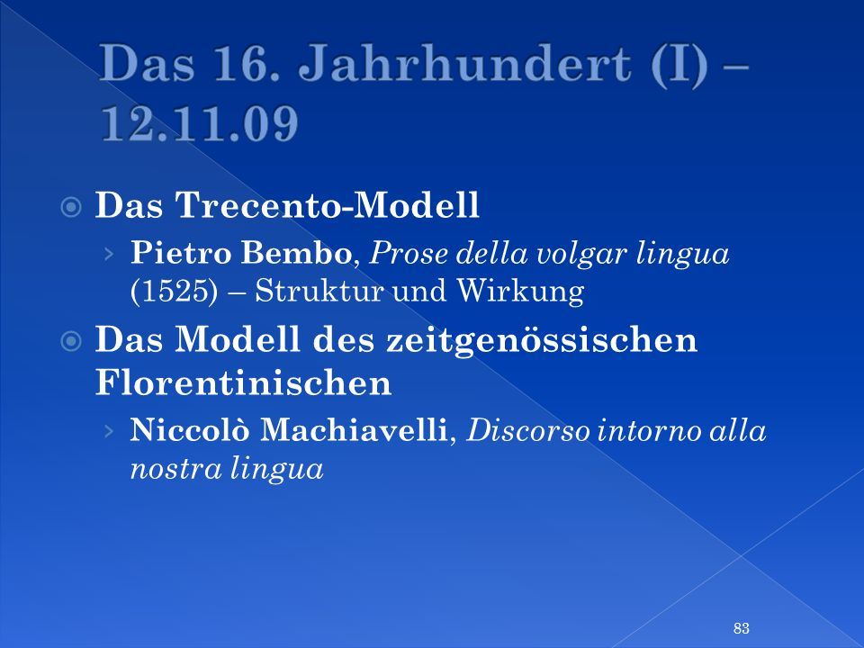 Das 16. Jahrhundert (I) – 12.11.09 Das Trecento-Modell
