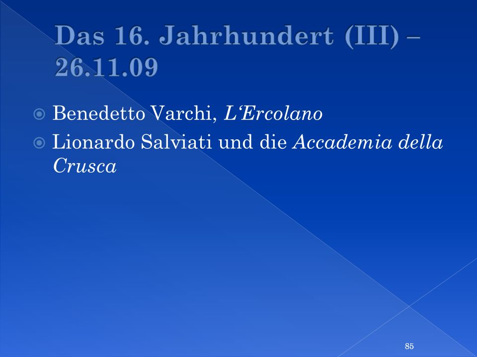 Das 16. Jahrhundert (III) – 26.11.09