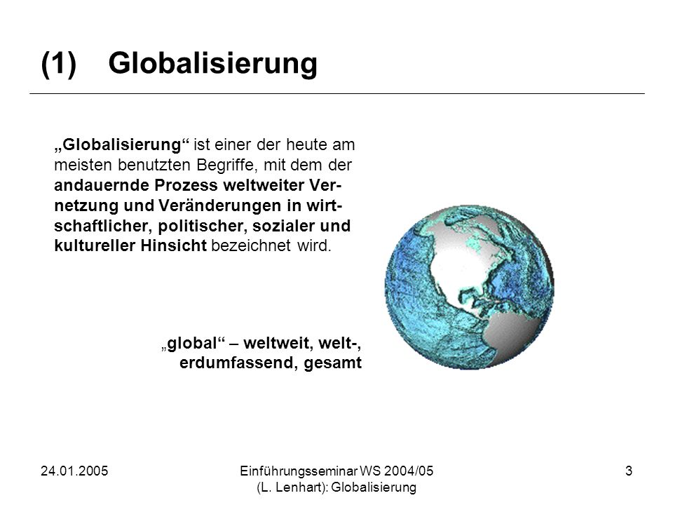 Einführungsseminar WS 2004/05 (L. Lenhart): Globalisierung
