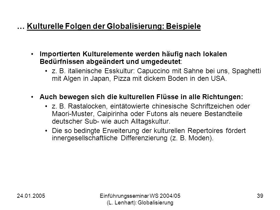… Kulturelle Folgen der Globalisierung: Beispiele