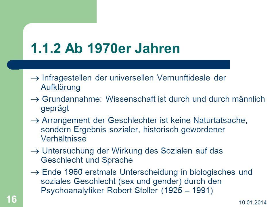 1.1.2 Ab 1970er Jahren  Infragestellen der universellen Vernunftideale der Aufklärung.